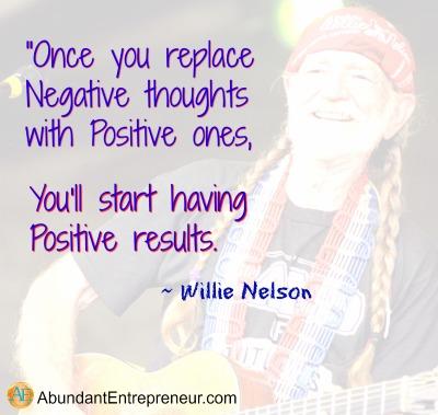 Abundant Entrepreneur - Willie Nelson - Positive Thoughts