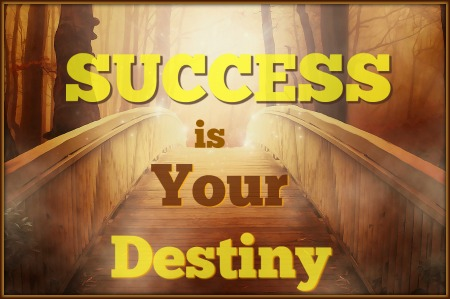 Success Is Your Destiny!