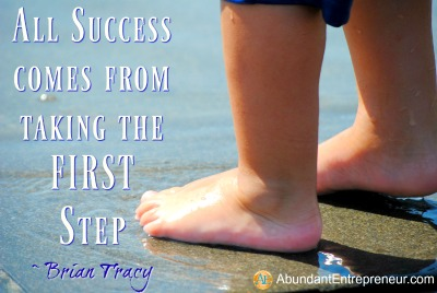 All Success Comes From Taking The First Step - Brian Tracy